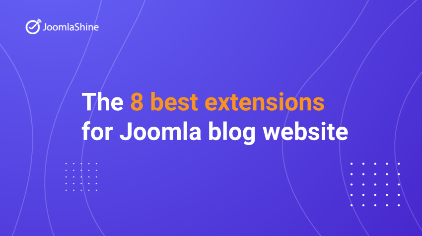 The-8-best-extensions-for-Joomla-blog-website
